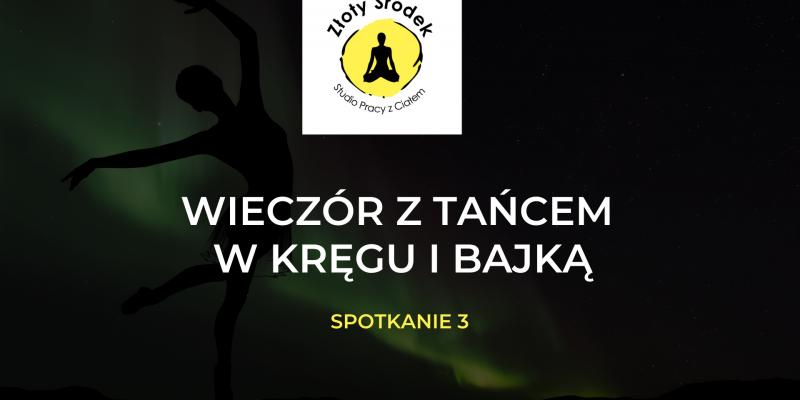 Wieczór z Tańcem w Kręgu i Bajką – spotkanie III / 20 luty 2021